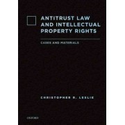 Antitrust Law and Intellectual Property Rights by Christopher R. Leslie