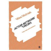 Actor Network Theory by Mike Michael