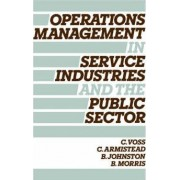 Operations Management in Service Industries and the Public Sector: Texts & Cases by Christopher Voss