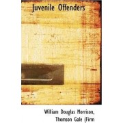 Juvenile Offenders by Thomson Gale (Firm Wi Douglas Morrison