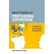 Best Practice in Professional Supervision by Allyson Davys
