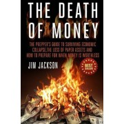 The Death of Money by Jim Jackson