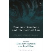 Economic Sanctions and International Law: Law and Practice