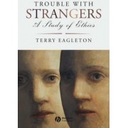 Trouble with Strangers by Terry Eagleton