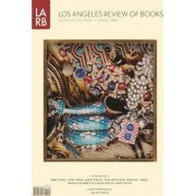 Los Los Angeles Review of Books Quarterly Journal Spring 2016 by Tom Lutz
