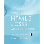 Sergey's Html5 & Css3 Quick Reference by Sergey Mavrody