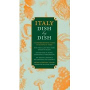 Italy Dish by Dish by Monica Sartoni Cesari