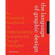 The Language of Graphic Design by Richard Poulin