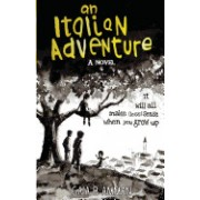 An Italian Adventure: It Will All Make (Less) Sense When You Grow Up