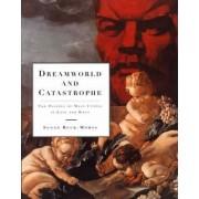 Dreamworld and Catastrophe by Susan Buck-Morss