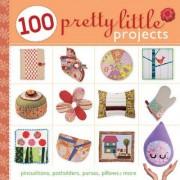 100 Pretty Little Projects by Lark Books
