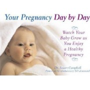 Your Pregnancy Day by Day by Stuart Campbell