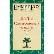The Ten Commandments: The Master Key to Life by Emmet Fox