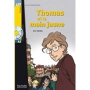 Thomas ET LA Main Jaune - Livre & CD Audio by Eric Vattier