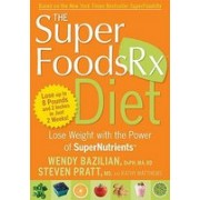 The Superfoods RX Diet: Lose Weight with the Power of SuperNutrients