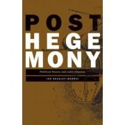 Posthegemony by Jon Beasley-Murray