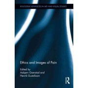 Ethics and Images of Pain by Asbjorn Gronstad
