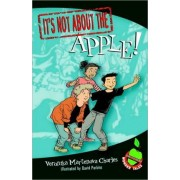 It's Not about the Apple! by Veronika Martenova Charles