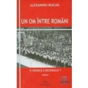 Un om intre oameni o cronica a deceniului 7 - Alexandru Buican