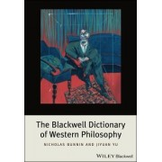 The Blackwell Dictionary of Western Philosophy by Nicholas Bunnin