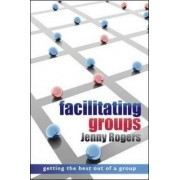 Facilitating Groups by Jenny Rogers
