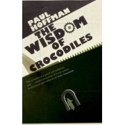 The Wisdom of Crocodiles by Paul Hoffman