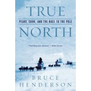 True North by Bruce B. Henderson