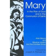 Mary in the Plan of God and in the Communion of the Saints by Alain Blancy