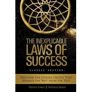 The Inexplicable Laws of Success by Singh Virend