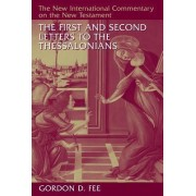 The First and Second Letters to the Thessalonians by Gordon D. Fee