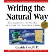 Writing the Natural Way by Gabriele L. Rico