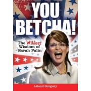 You Betcha! by Leland Gregory