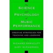 The Science and Psychology of Music Performance by Richard Parncutt
