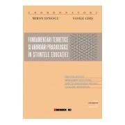 Fundamentări teoretice şi abordări praxiologice în ştiinţele educaţiei.