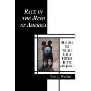 Race in the Mind of America by Paul L. Wachtel
