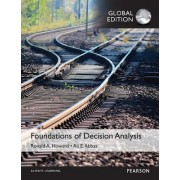 Foundations of Decision Analysis by Ali E. Abbas