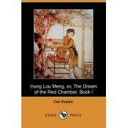 Hung Lou Meng, Or, the Dream of the Red Chamber. Book I (Dodo Press) by Cao Xueqin