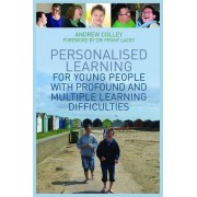 Personalised Learning for Young People with Profound and Multiple Learning Difficulties by Andrew Colley