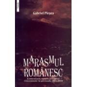 MARASMUL ROMANESC. Comentarii, opinii, atitudini consemnate in perioada 2004-2010.