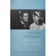 The Grief of Influence by Heather Clark