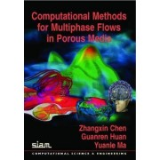 Computational Methods for Multiphase Flows in Porous Media by Zhangxin Chen