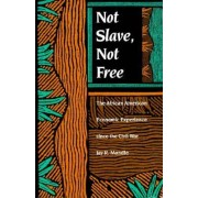 Not Slave, Not Free by Jay R. Mandle