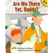 Are We There Yet, Daddy? by Virginia Walters