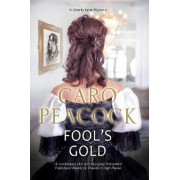 Fool's Gold by Caro Peacock