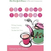 The New York Times Coffee and Crosswords: Tea Time Tuesday by The New York Times