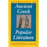 Anthology of Ancient Greek Popular Literature by William Hansen