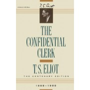 Confidential Clerk by Professor T S Eliot