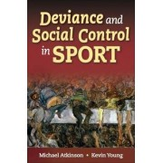 Deviance and Social Control in Sport by Michael Atkinson