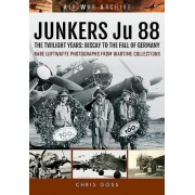 Junkers Ju 88: The Twilight Years: Biscay to the Fall of Germany