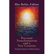 Personal Transformation and a New Creation by Ilia Delio